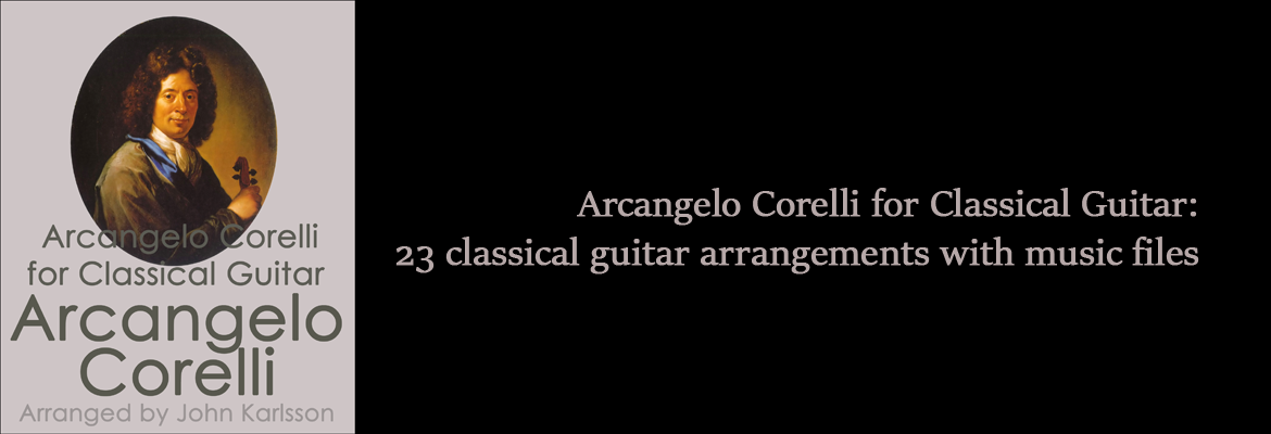 Arcangelo Corelli for Classical Guitar: 23 classical guitar arrangements with music files.