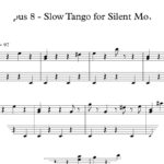 Opus 8 - Slow Tango for Silent Music : Sheet Music